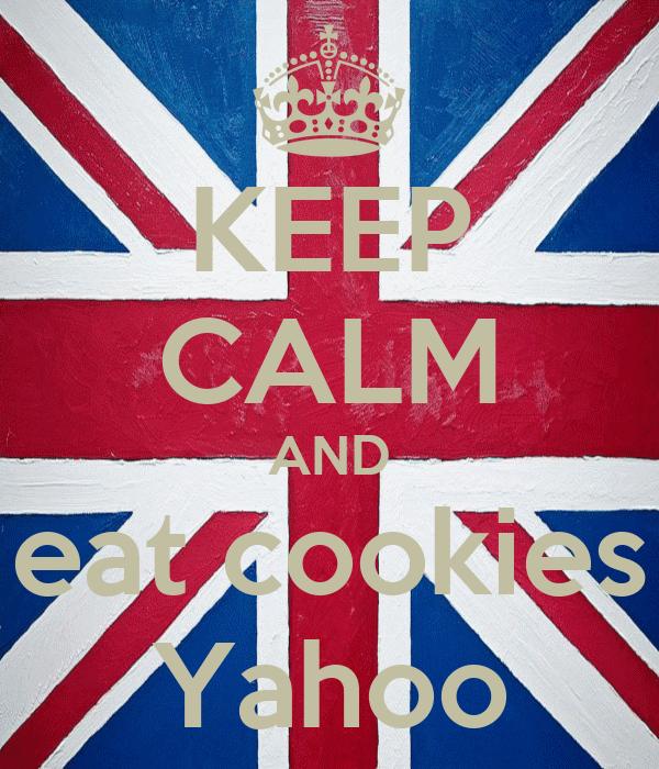 KEEP CALM AND eat cookies Yahoo
