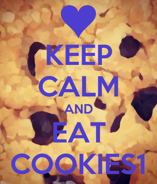KEEP CALM AND EAT COOKIES1