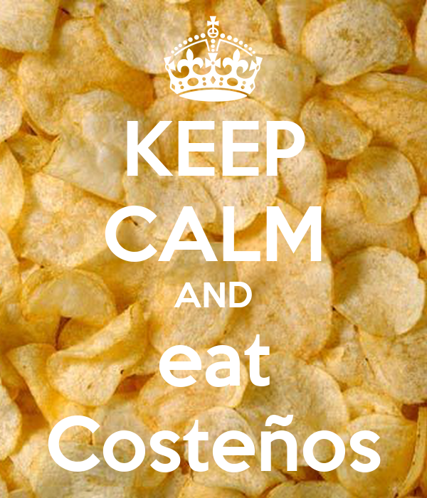 KEEP CALM AND eat Costeños