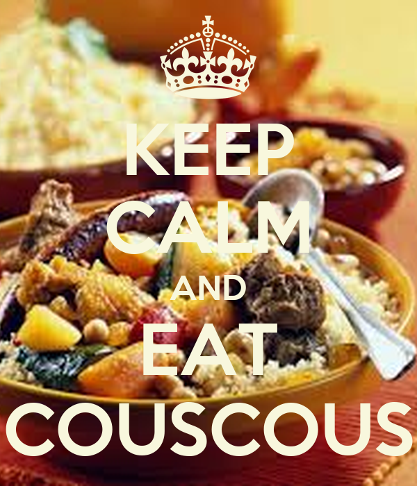 KEEP CALM AND EAT COUSCOUS