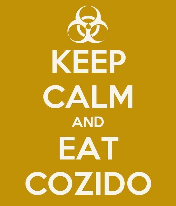 KEEP CALM AND EAT COZIDO