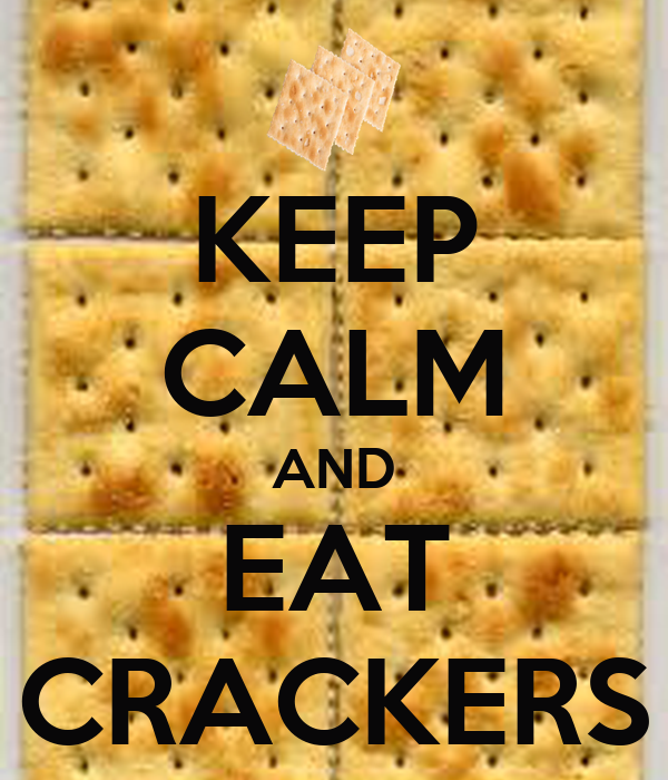KEEP CALM AND EAT CRACKERS