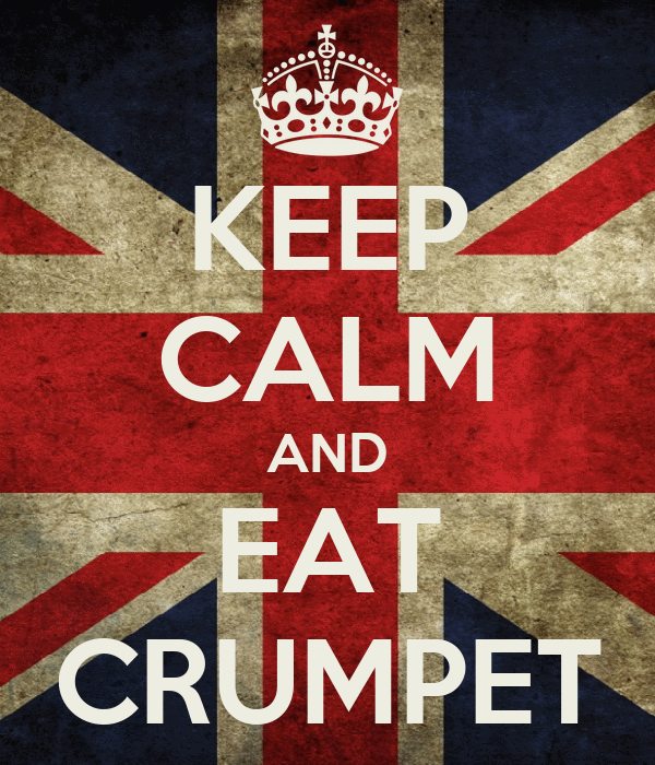 KEEP CALM AND EAT CRUMPET