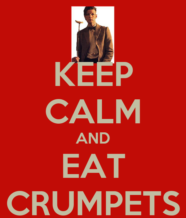 KEEP CALM AND EAT CRUMPETS