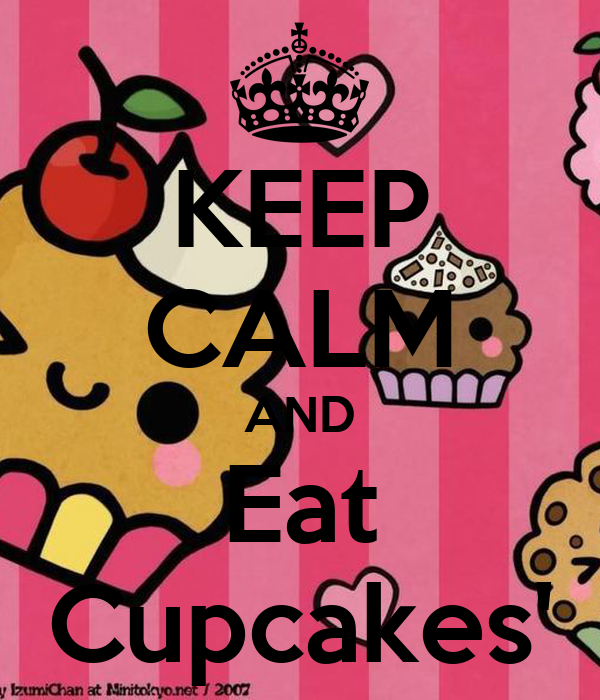KEEP CALM AND Eat Cupcakes'