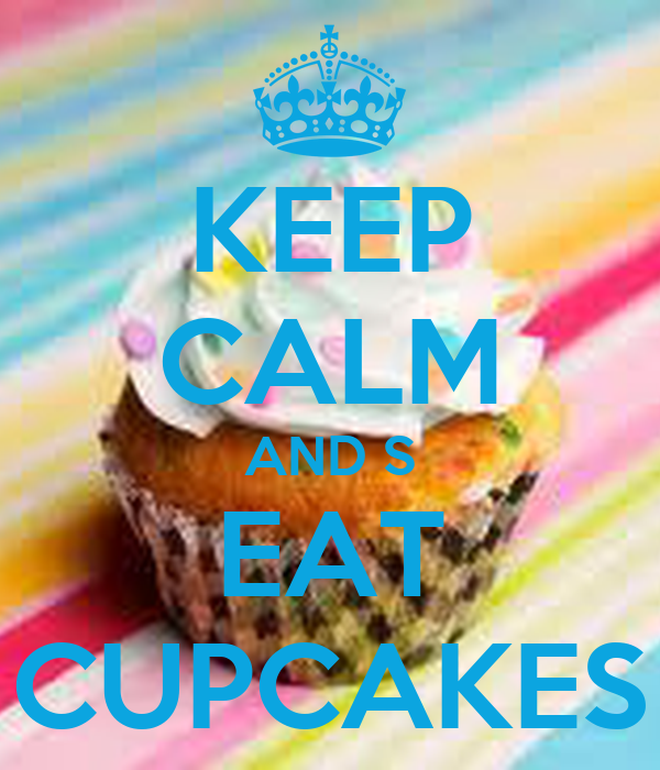 KEEP CALM AND ∞ EAT CUPCAKES