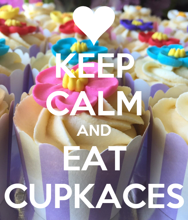 KEEP CALM AND EAT CUPKACES