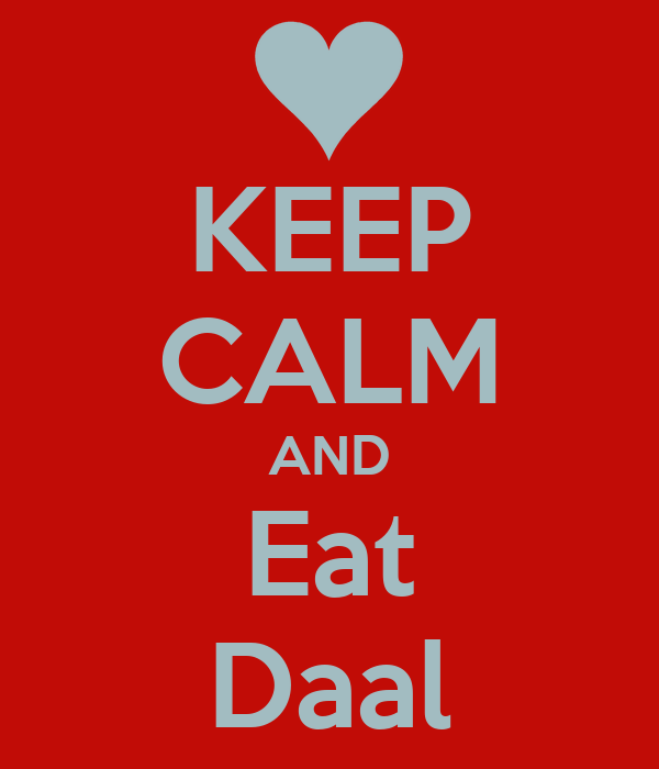 KEEP CALM AND Eat Daal