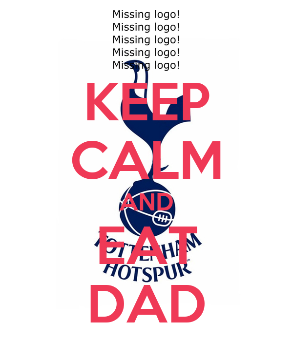 KEEP CALM AND EAT DAD