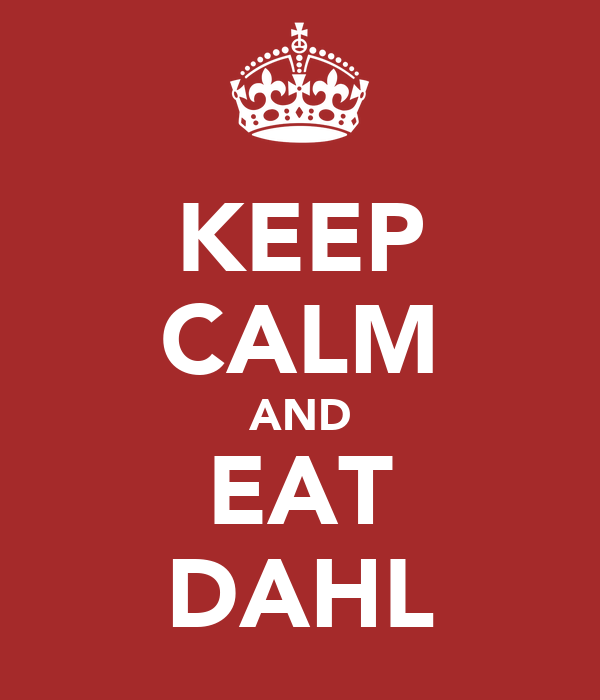 KEEP CALM AND EAT DAHL