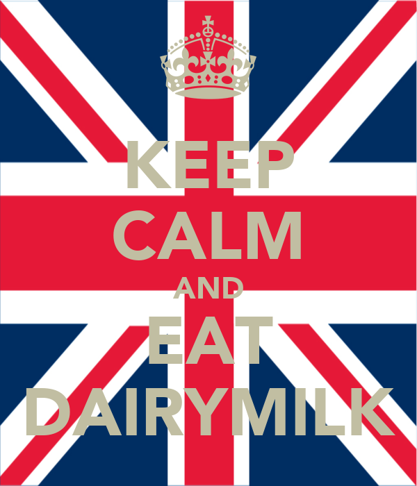 KEEP CALM AND EAT DAIRYMILK