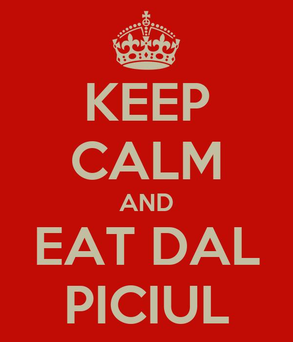 KEEP CALM AND EAT DAL PICIUL