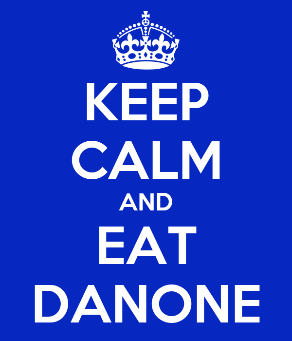KEEP CALM AND EAT DANONE