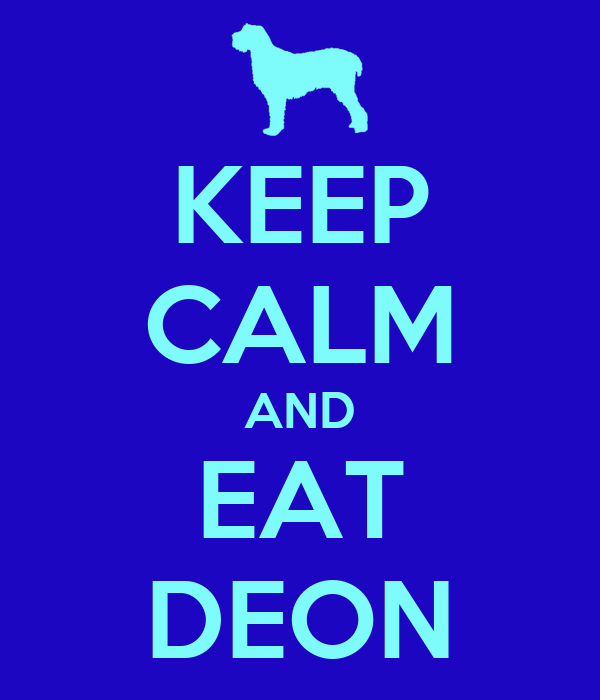 KEEP CALM AND EAT DEON