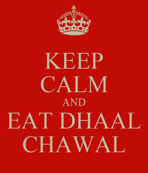 KEEP CALM AND EAT DHAAL CHAWAL