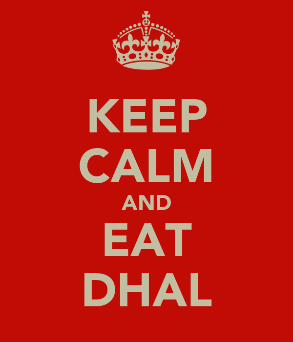 KEEP CALM AND EAT DHAL