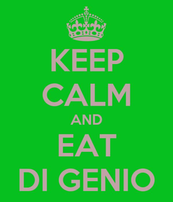 KEEP CALM AND EAT DI GENIO