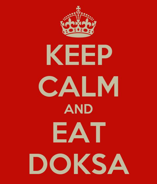 KEEP CALM AND EAT DOKSA