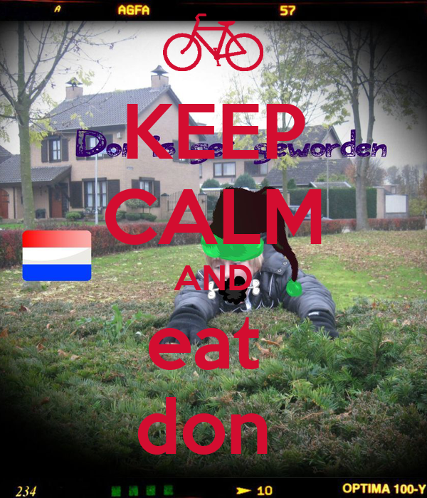KEEP CALM AND eat  don