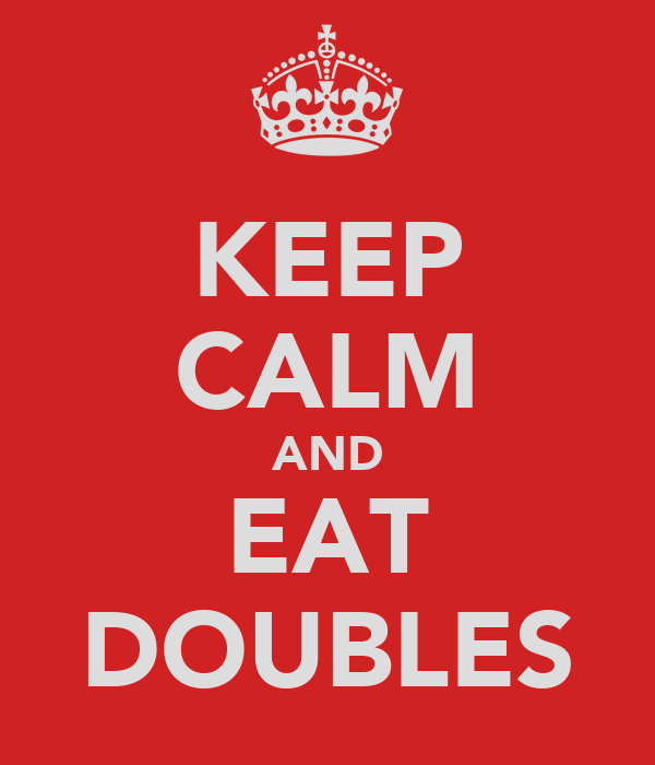 KEEP CALM AND EAT DOUBLES