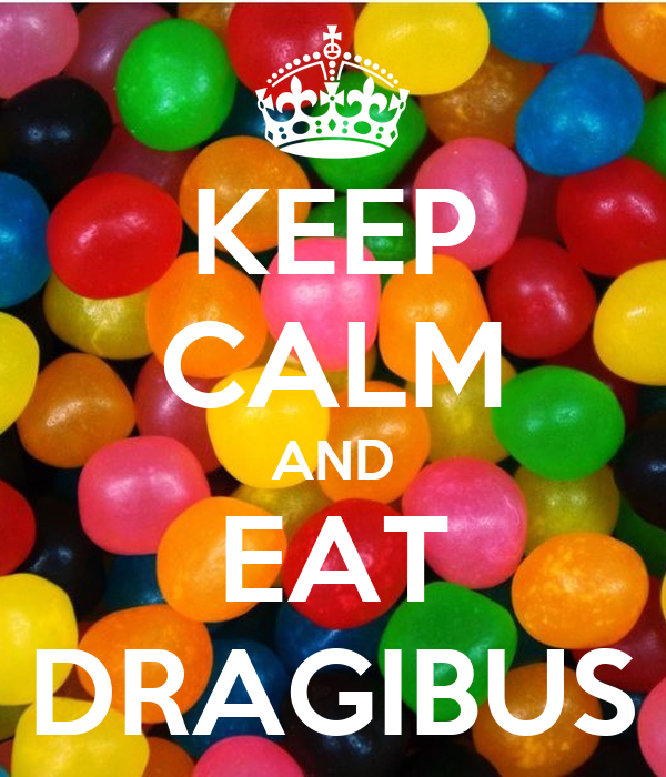 KEEP CALM AND EAT DRAGIBUS