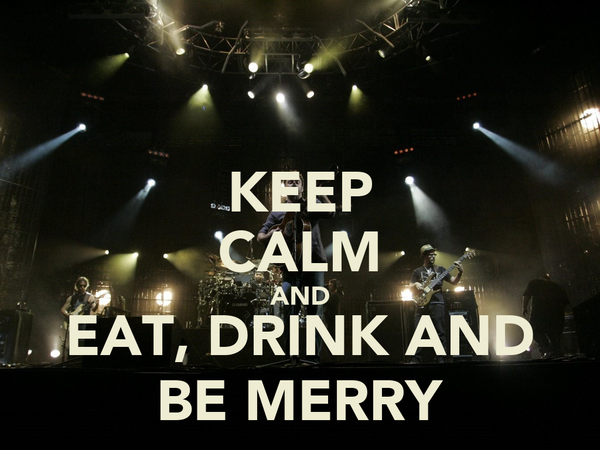 KEEP CALM AND EAT, DRINK AND BE MERRY