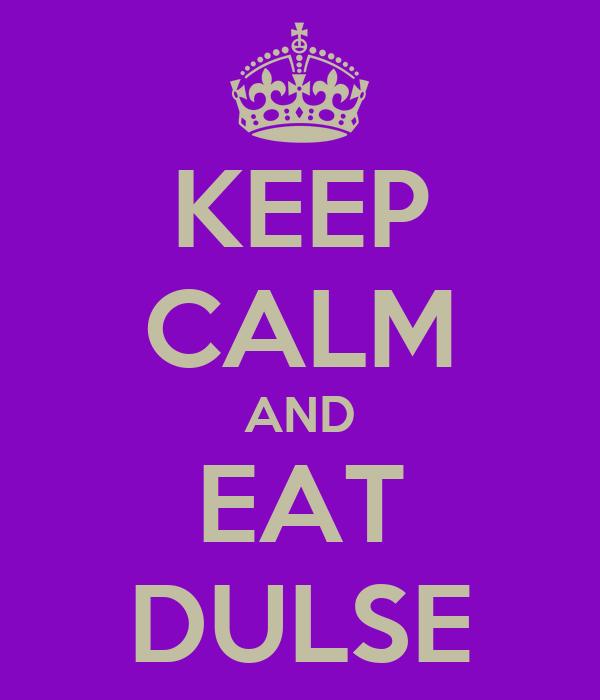 KEEP CALM AND EAT DULSE