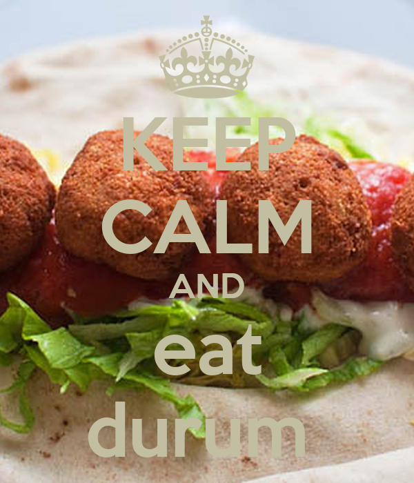 KEEP CALM AND eat durum