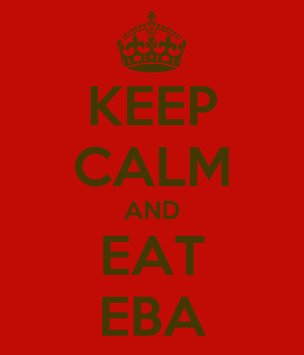 KEEP CALM AND EAT EBA