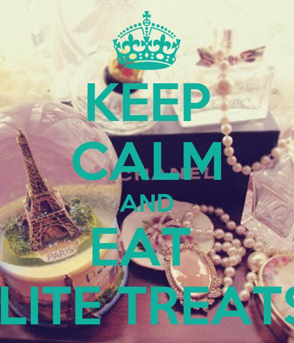 KEEP CALM AND EAT  ELITE TREATS