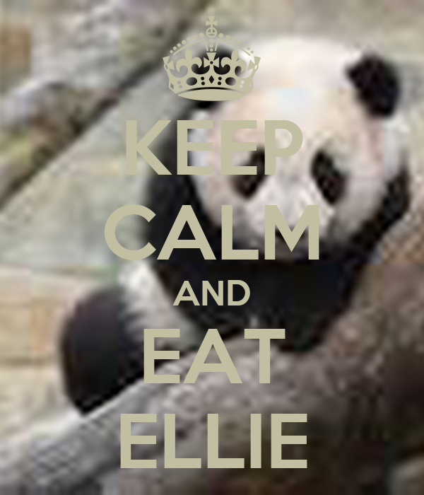 KEEP CALM AND EAT ELLIE