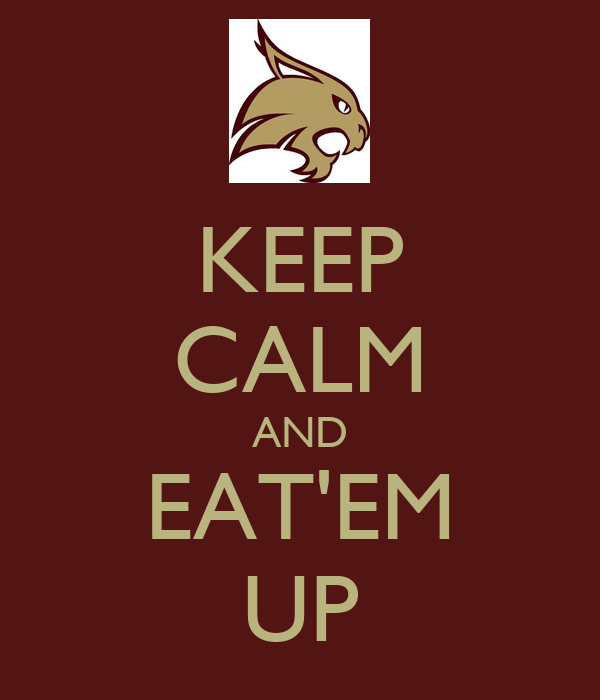 KEEP CALM AND EAT'EM UP