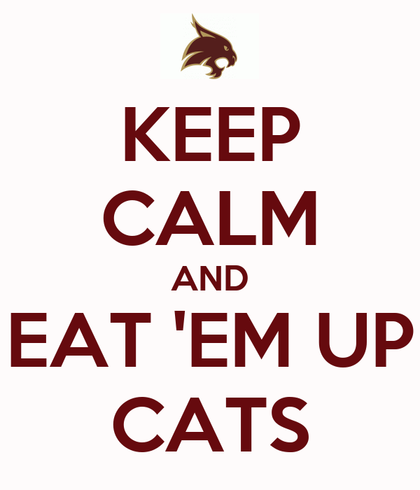 KEEP CALM AND EAT 'EM UP CATS