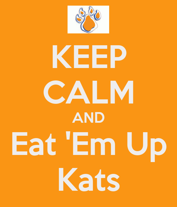 KEEP CALM AND Eat 'Em Up Kats