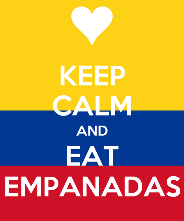 KEEP CALM AND EAT EMPANADAS