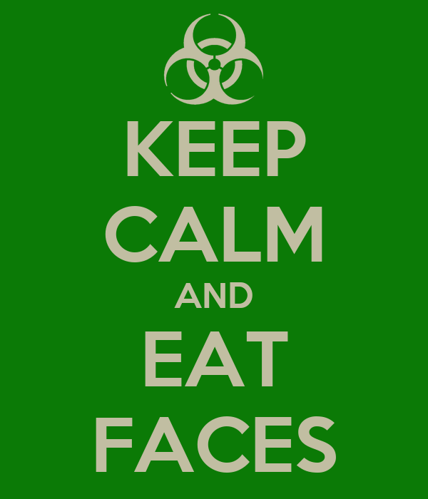 KEEP CALM AND EAT FACES