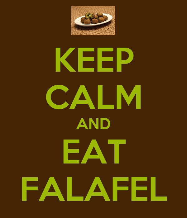 KEEP CALM AND EAT FALAFEL