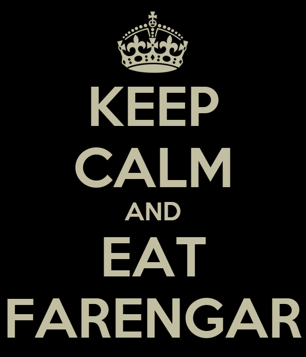 KEEP CALM AND EAT FARENGAR