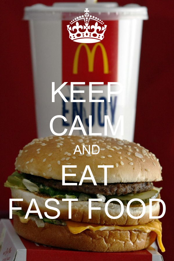 KEEP CALM AND EAT FAST FOOD