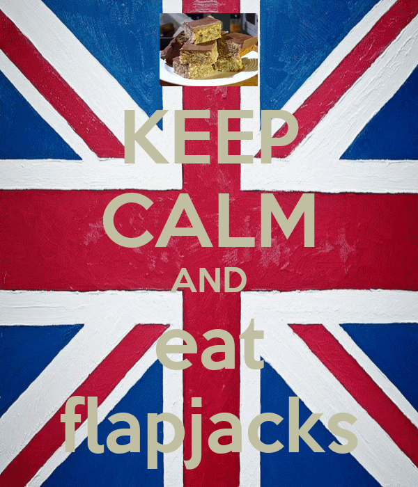 KEEP CALM AND eat flapjacks