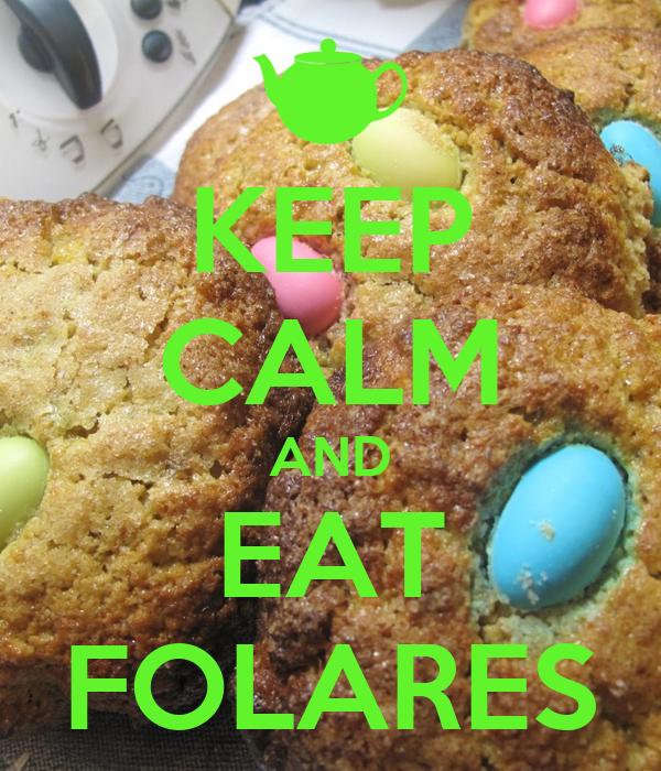 KEEP CALM AND EAT FOLARES