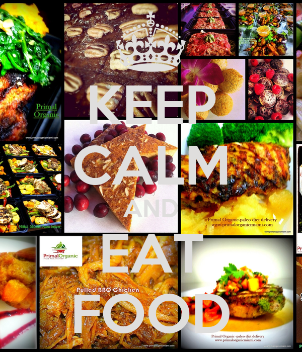 KEEP CALM AND EAT FOOD