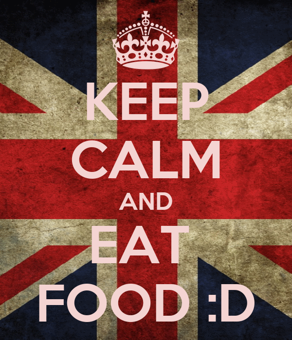 KEEP CALM AND EAT   FOOD :D