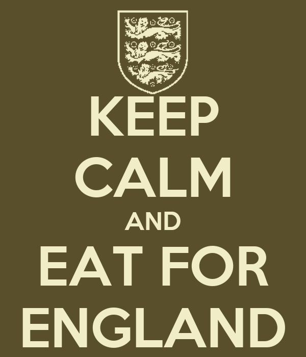 KEEP CALM AND EAT FOR ENGLAND