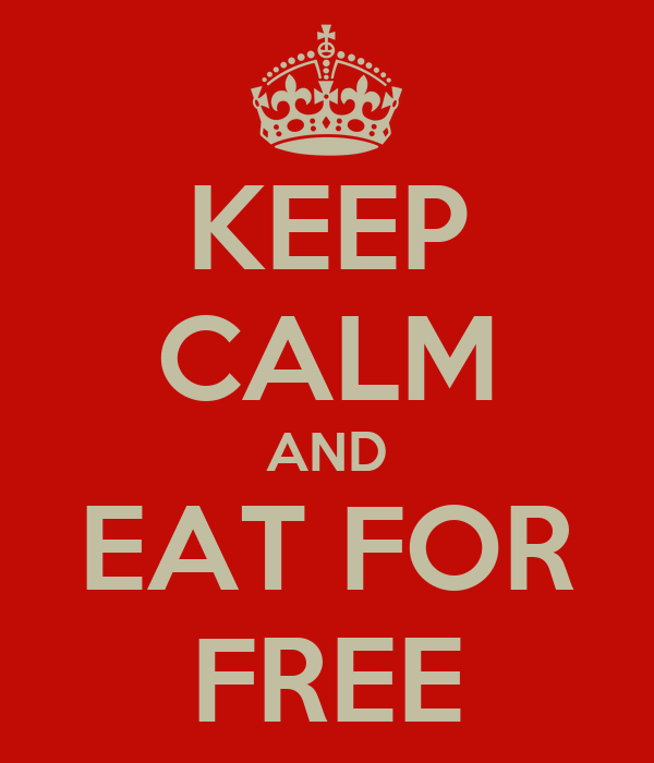 KEEP CALM AND EAT FOR FREE