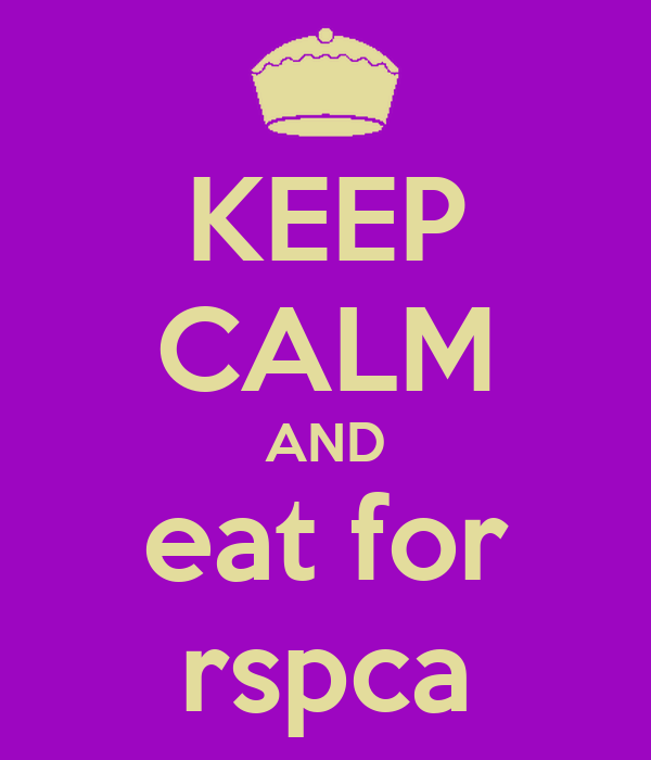 KEEP CALM AND eat for rspca