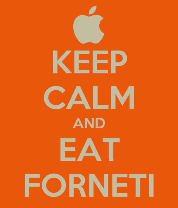 KEEP CALM AND EAT FORNETI