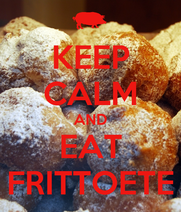 KEEP CALM AND EAT FRITTOETE