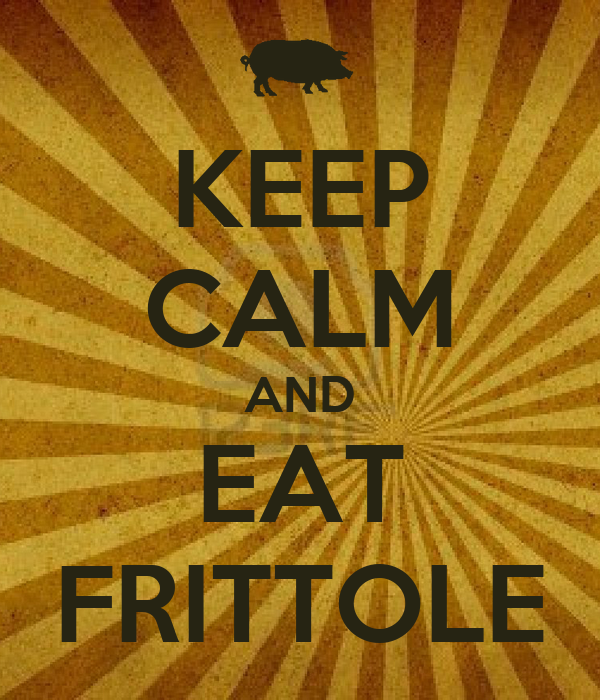 KEEP CALM AND EAT FRITTOLE