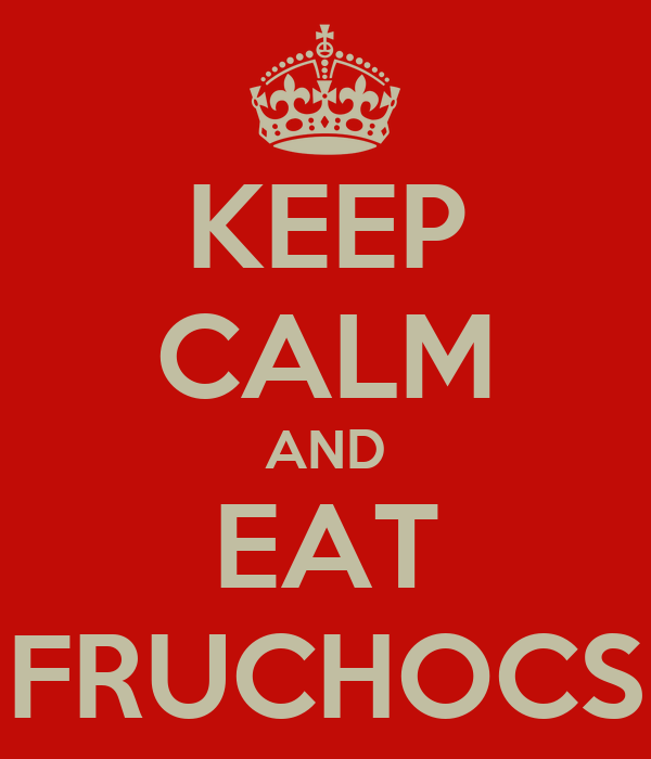 KEEP CALM AND EAT FRUCHOCS